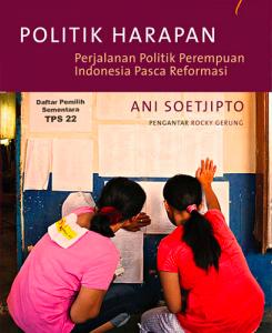 Politik Harapan: Perjalanan Politik Perempuan Indonesia Pasca Reformasi