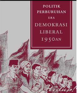 Politik Perburuhan Era Demokrasi Liberal 1950an